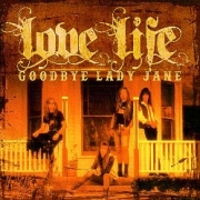 LOVE LIFE (US) / Goodbye Lady Jane + 5