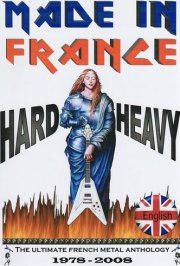 MADE IN FRANCE - THE ULTIMATE FRENCH METAL ANTHOLOGY 1978-2008