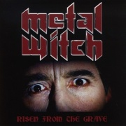 METAL WITCH (Germany) / Risen From The Grave + 1 (2013 reissue)