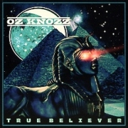 OZ KNOZZ (US) / True Believer