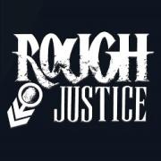 ROUGH JUSTICE (US) / Rough Justice + 1