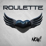 ROULETTE (Sweden) / Now!