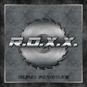 R.O.X.X. (US) / Blind In Vegas (2CD)