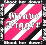 GRAVE DIGGER / Shoot Her Down!