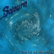 SOJOURN (US) / World Of Spirits