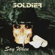 SOLDIER (US) / Say When