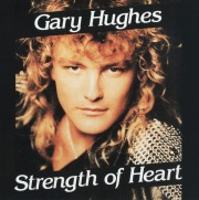 GARY HUGHES / Strength Of Heart