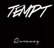 TEMPT (US) / Runaway