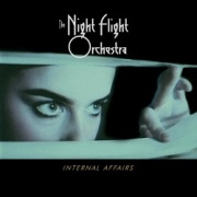 THE NIGHT FLIGHT ORCHESTRA (Sweden) / Internal Affairs + 1 (Brazil edition)
