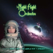 THE NIGHT FLIGHT ORCHESTRA (Sweden) / Sometimes The World Ain't Enough + 1 (Brazil edition)