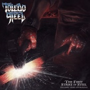 TOLEDO STEEL (UK) / The First Strike Of Steel - The Early Years Anthology