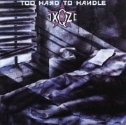 NO EXQZE / Too Hard To Handle