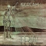 TRIAL (Belgium) / Scream For Mercy + 6