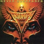 TRIUMPH (Canada) / Never Surrender (Brazil edition)