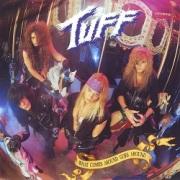 TUFF (US) / What Comes Around Goes Around (2021 reissue)