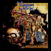 TYGER TANK (Colombia) / Nuclear Nation
