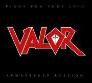 VALOR (US/California) / Fight For Your Life - Remastered Edition