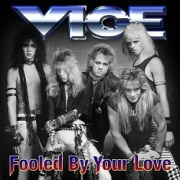 VICE (US/Utah) / Fooled By Your Love + 3