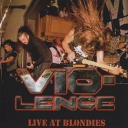 VIO-LENCE (US) / Live At Blondies (collector's item)