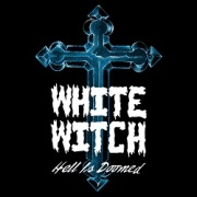 WHITE WITCH (US) / Hell Is Doomed + 2