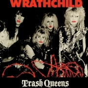 WRATHCHILD (UK) / Trash Queens + 2 (collector's item)