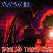 WWIII (US) / When God Turned Away