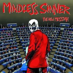 MINDLESS SINNER (Sweden) / The New Messiah