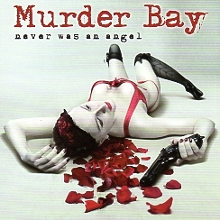 MURDER BAY(US) / Never Was An Angel