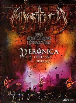 MYSTICA GIRLS (Mexico) / Veronica, La Cortesana Del Infierno - Live At Circo Volador (DVD-R+CD)