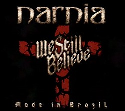 NARNIA (Sweden) / We Still Believe - Made In Brazil