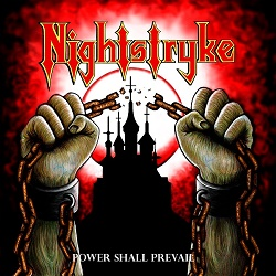 NIGHTSTRYKE (Sweden) / Power Shall Prevail