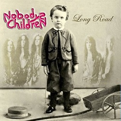 NOBODYS CHILDREN (US) / Long Road