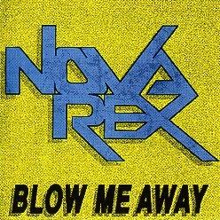 NOVA REX (US) / Blow Me Away