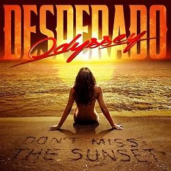 ODYSSEY DESPERADO (Greece) / Don't Miss The Sunset