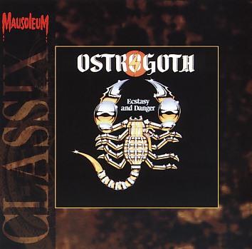 OSTROGOTH (Belgium) / Ecstasy And Danger (Mausoleum Classix)