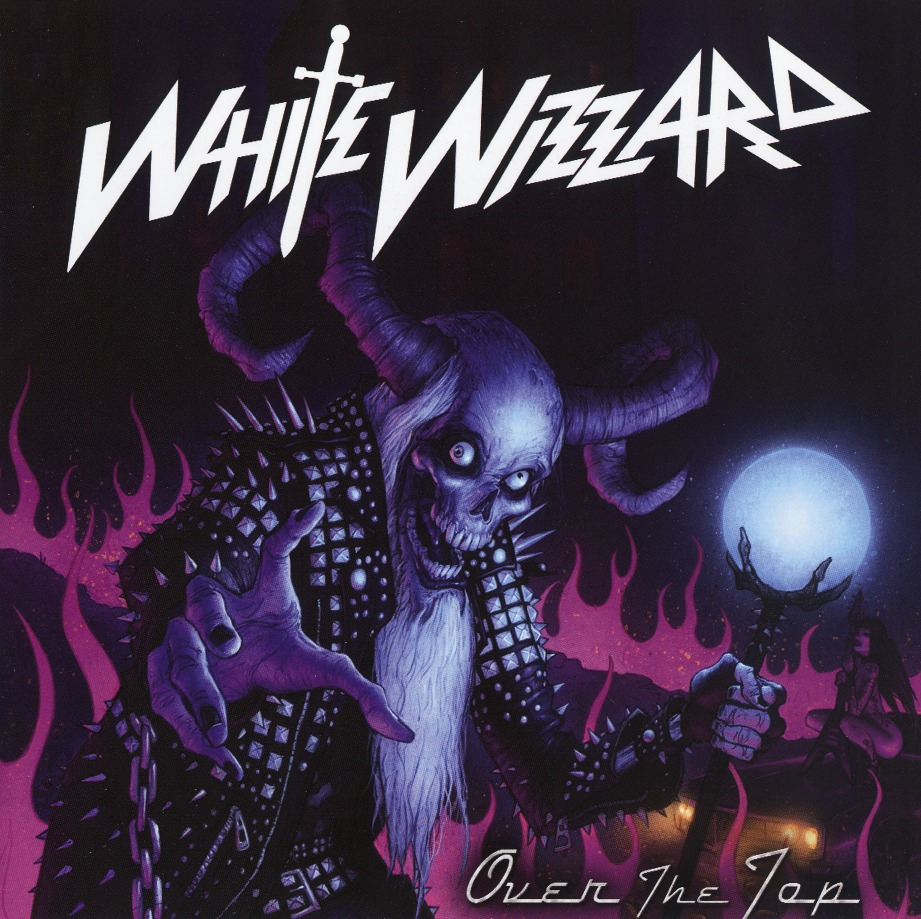 WHITE WIZZARD (US) / Over The Top + 2 (Limited 2CD)