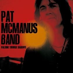 PAT McMANUS BAND (Ireland) / Walking Through Shadows
