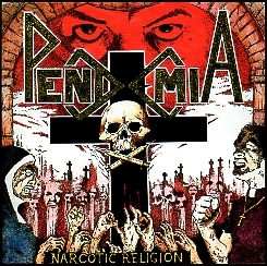 PENDEMIA (UK) / Narcotic Religion + 9