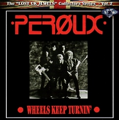 PEROUX (UK) / Wheels Keep Turnin'