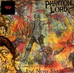 PHANTOM LORD (US) / Phantom Lord + Evil Never Sleeps + 4