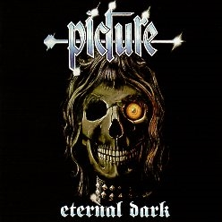 PICTURE (Netherlands) / Eternal Dark + Heavy Metal Ears (Brazil edition)