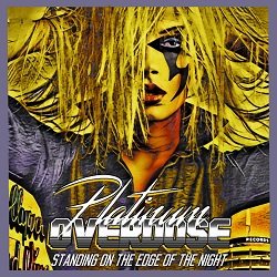 PLATINUM OVERDOSE (US) / Standing On The Edge Of The Night