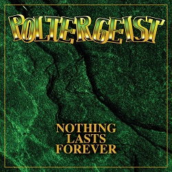 POLTERGEIST (Switzerland) / Nothing Lasts Forever + 7 (Deluxe Edition)