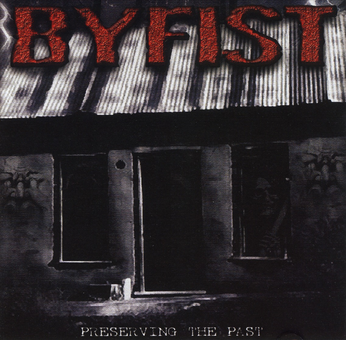 BYFIST(US) / Preserving The Past