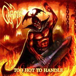 QUARTZ (UK) / Too Hot To Handle
