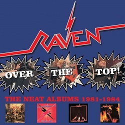 RAVEN (UK) / Over The Top! - The Neat Albums 1981-1984 (4CD box set)