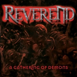 REVEREND (US) / A Gathering Of Demons + 8