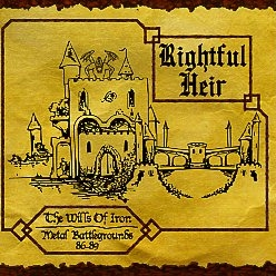 RIGHTFUL HEIR (US) / The Wills Of Iron - Metal Battlegrounds 86-89