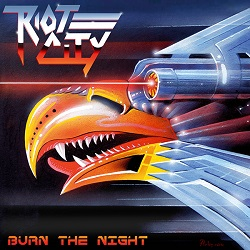 RIOT CITY (Canada) / Burn The Night