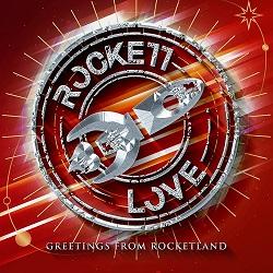 ROCKETT LOVE (Sweden) / Greetings From Rocketland